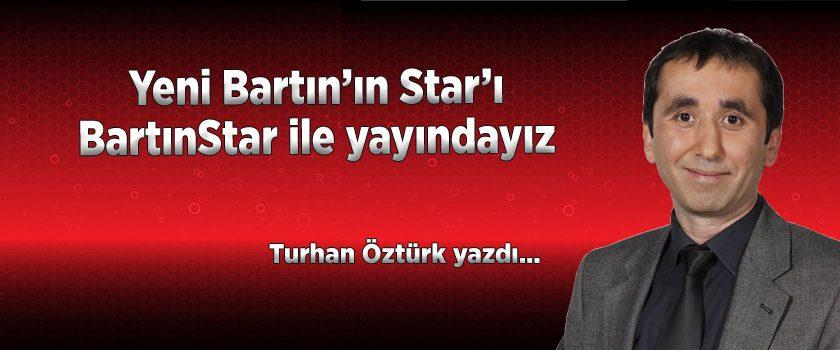 Yeni Bartın'ın Star'ı BartınStar ile yayındayız